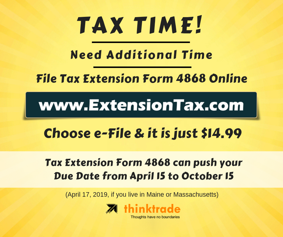 Claim Extra Time by filing 4868