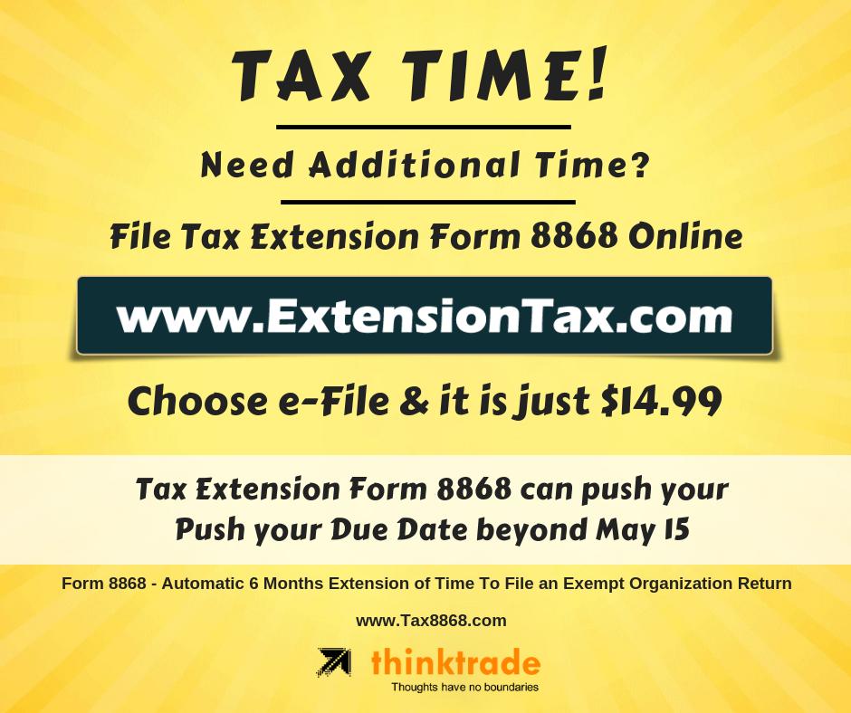 Form 8868 - Claim Extra Time